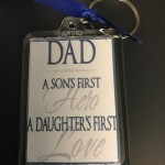 Keychain with special saying for Dad: Dad - A Son's First Hero, A Daughters First Love